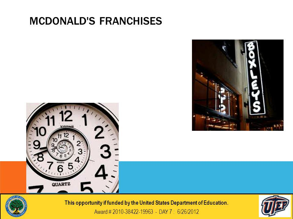 MCDONALD S FRANCHISES This opportunity if funded by the United States Department of Education.