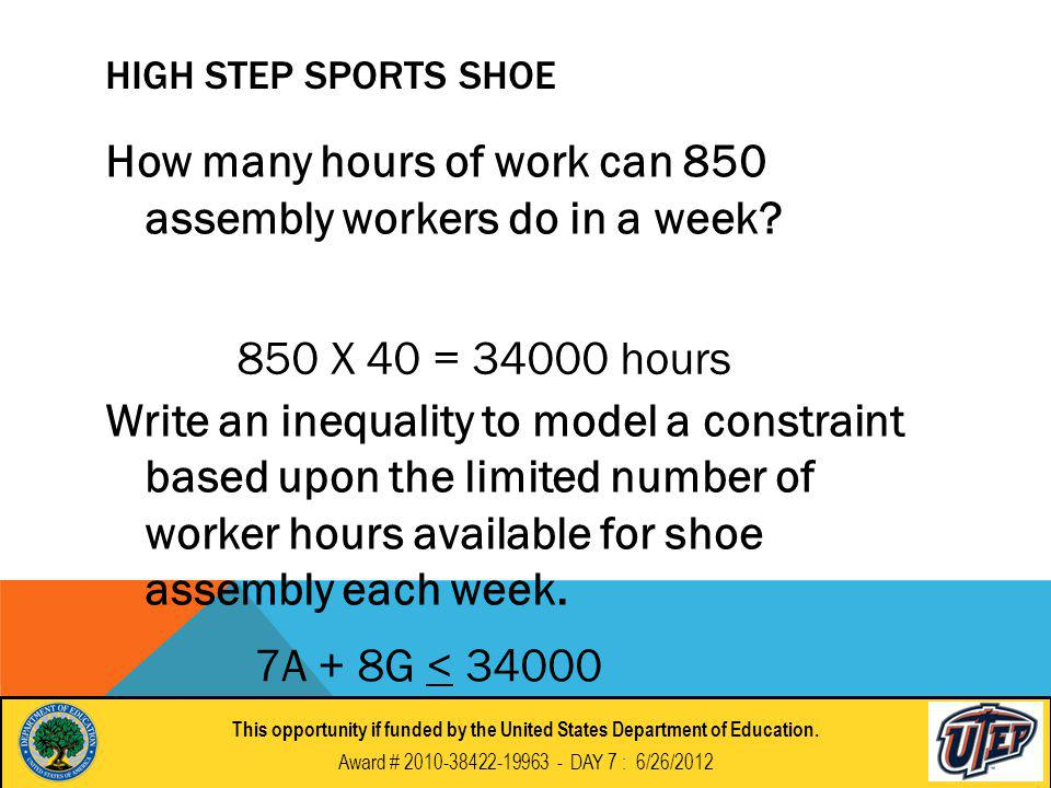 HIGH STEP SPORTS SHOE How many hours of work can 850 assembly workers do in a week.
