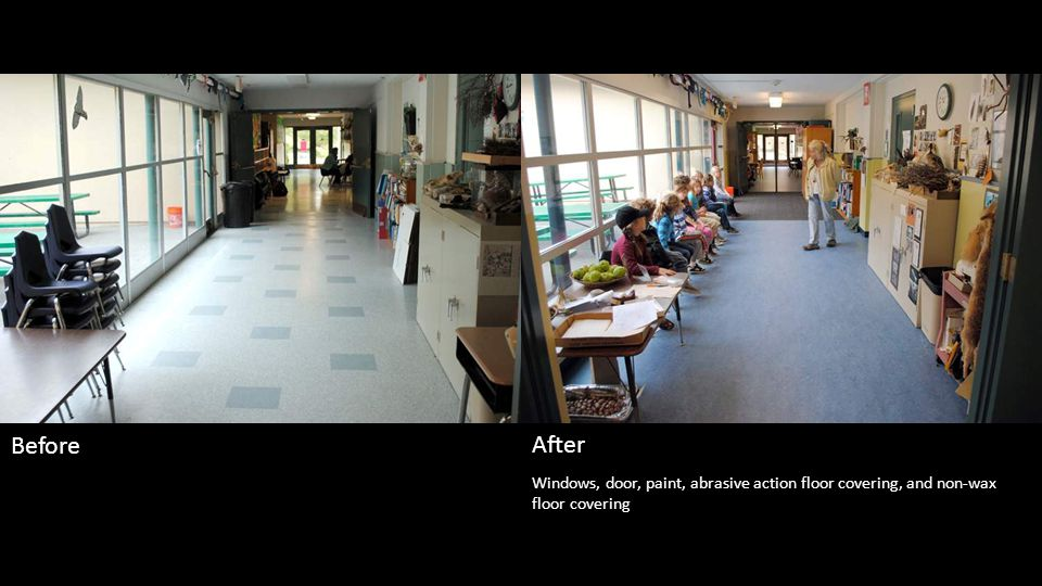 Windows, door, paint, abrasive action floor covering, and non-wax floor covering Before After