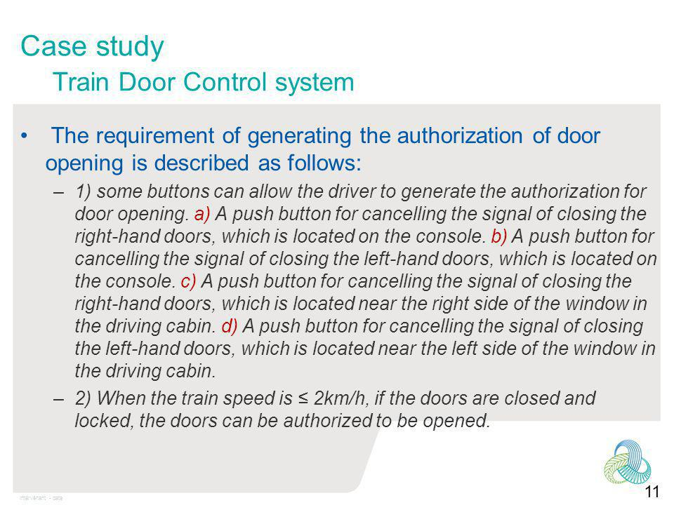 Intervenant - date The requirement of generating the authorization of door opening is described as follows: –1) some buttons can allow the driver to generate the authorization for door opening.
