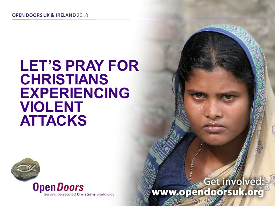 LETS PRAY FOR CHRISTIANS EXPERIENCING VIOLENT ATTACKS OPEN DOORS UK & IRELAND 2010