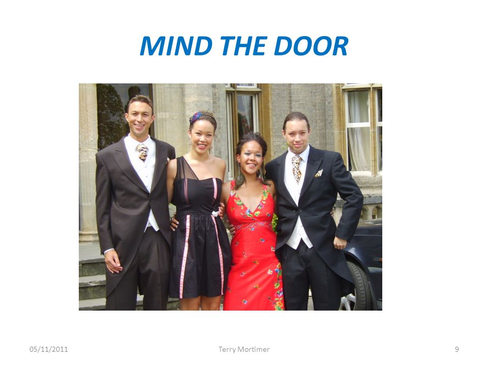MIND THE DOOR 05/11/20119Terry Mortimer