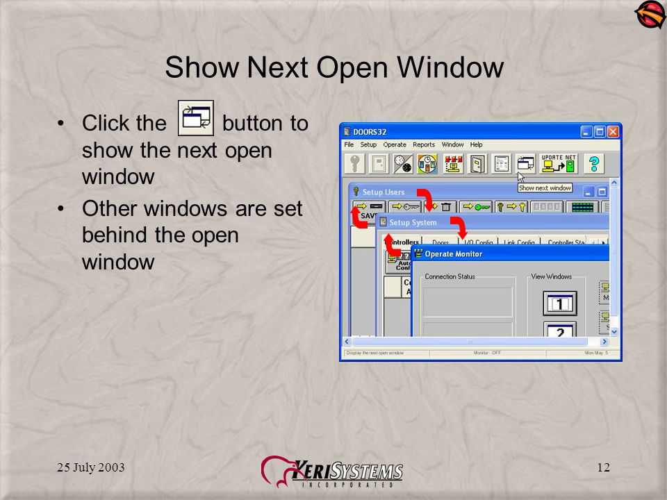 25 July 200312 Show Next Open Window Click the button to show the next open window Other windows are set behind the open window