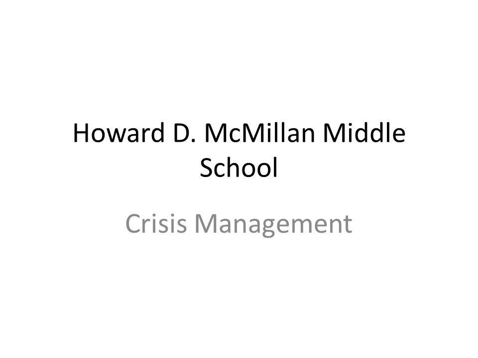 Howard D. McMillan Middle School Crisis Management