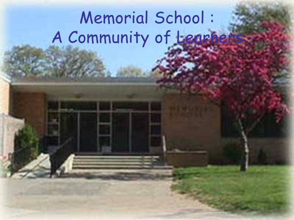 Memorial School : A Community of Learners