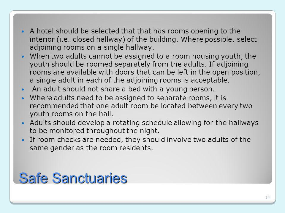 14 Safe Sanctuaries A hotel should be selected that that has rooms opening to the interior (i.e.