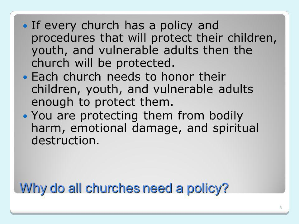 3 Why do all churches need a policy.