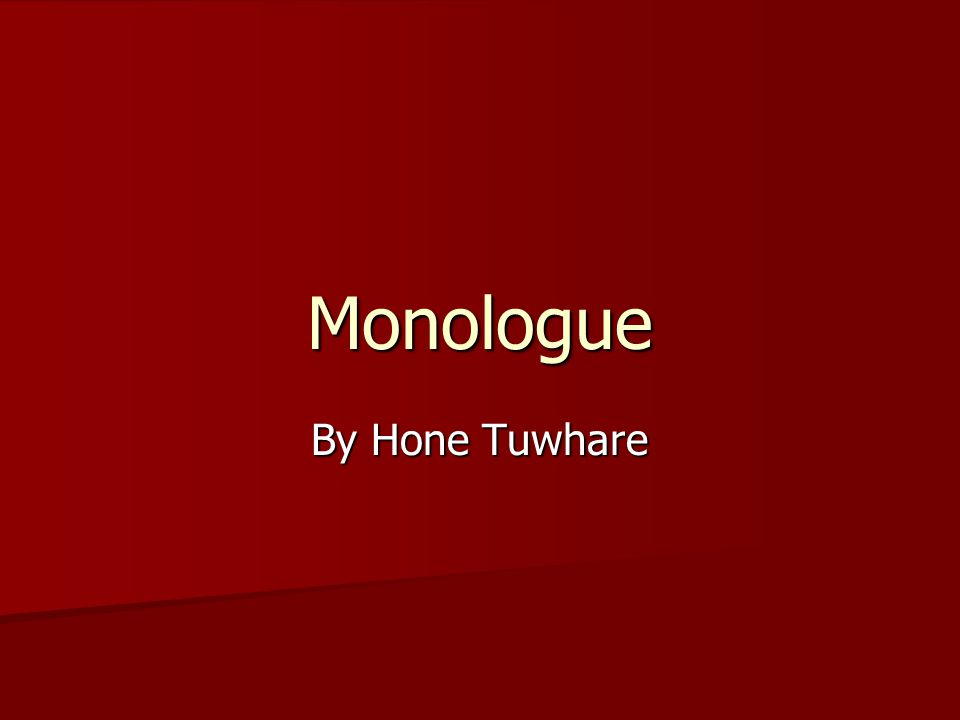 Monologue By Hone Tuwhare