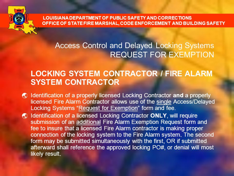 Access Control and Delayed Locking Systems REQUEST FOR EXEMPTION LOCKING SYSTEM CONTRACTOR / FIRE ALARM SYSTEM CONTRACTOR Identification of a properly