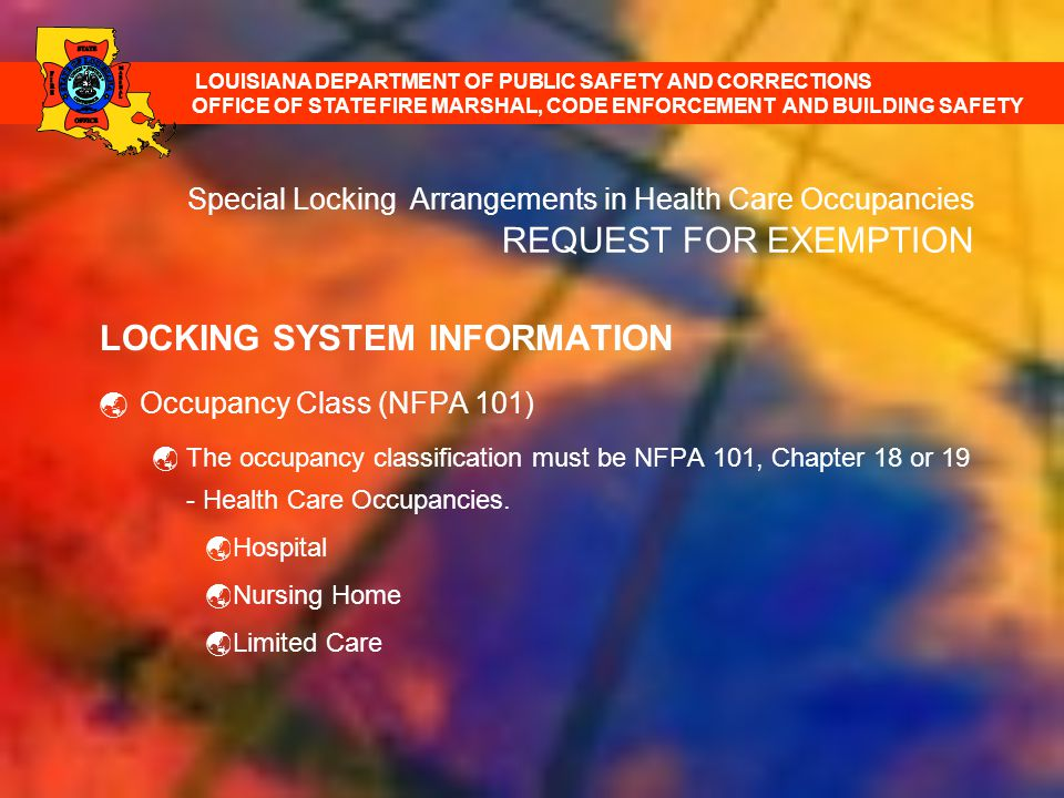 LOCKING SYSTEM INFORMATION Occupancy Class (NFPA 101) The occupancy classification must be NFPA 101, Chapter 18 or 19 - Health Care Occupancies. Hospi