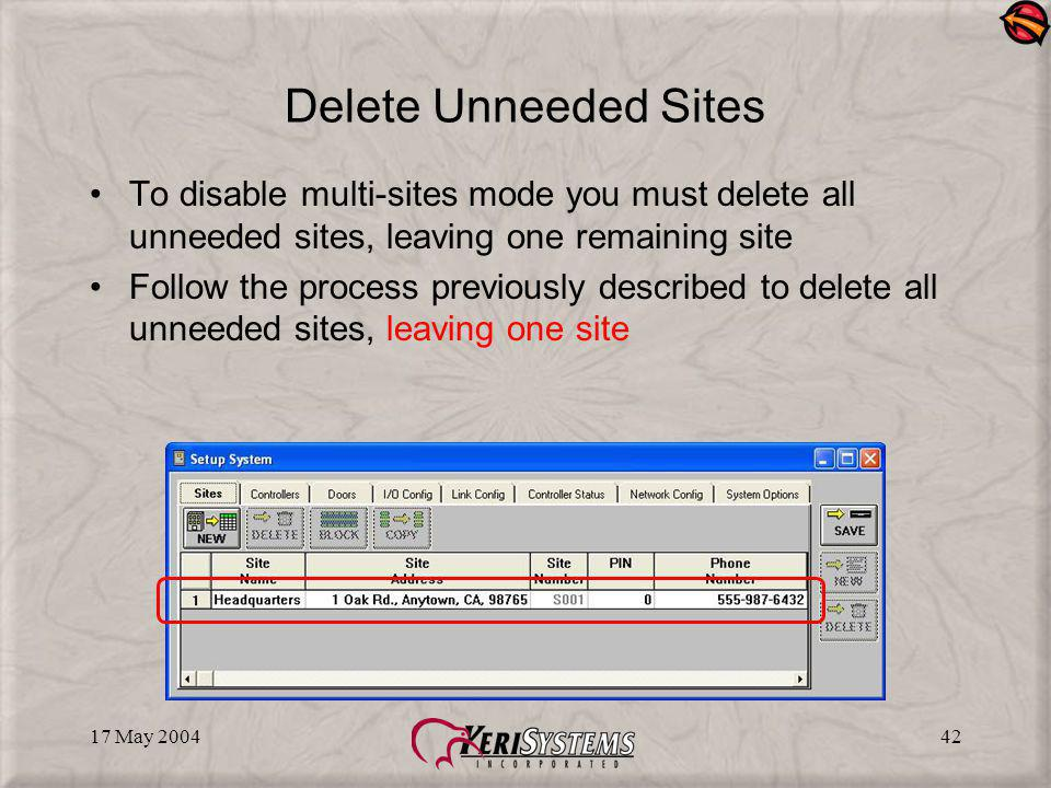 17 May 200442 Delete Unneeded Sites To disable multi-sites mode you must delete all unneeded sites, leaving one remaining site Follow the process previously described to delete all unneeded sites, leaving one site