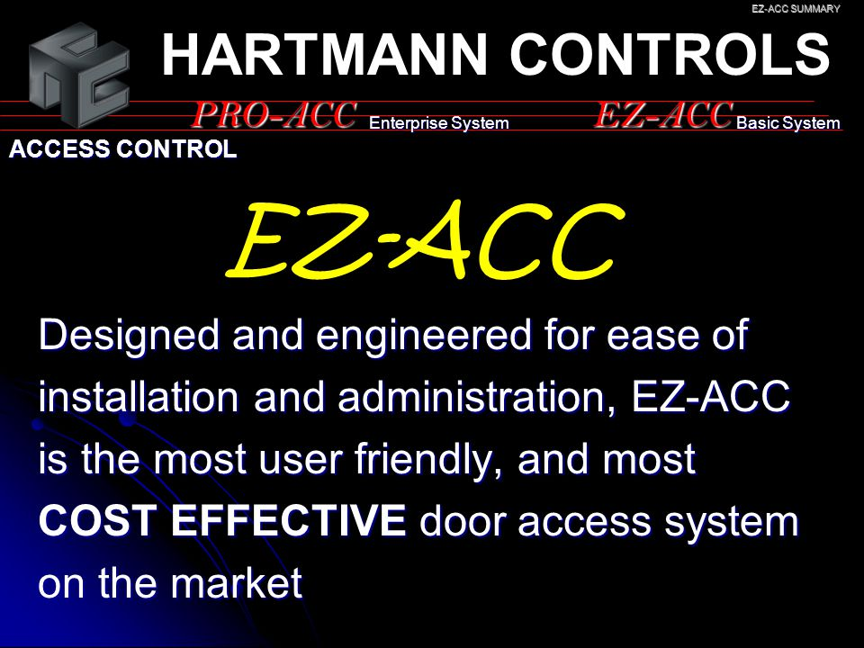 Designed and engineered for ease of installation and administration, EZ-ACC is the most user friendly, and most COST EFFECTIVE door access system on t