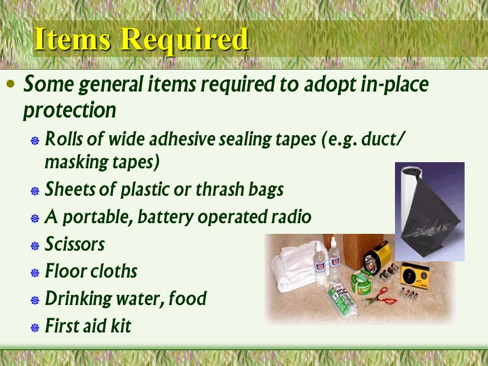 Items Required Some general items required to adopt in-place protection Rolls of wide adhesive sealing tapes (e.g.
