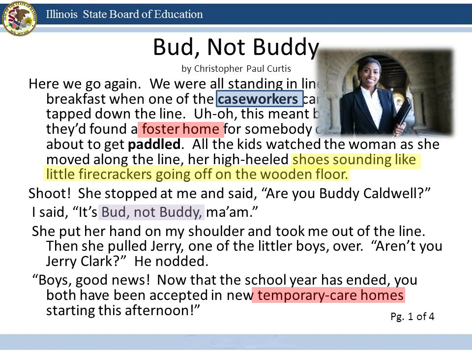 Bud, Not Buddy by Christopher Paul Curtis Here we go again. We were all standing in line waiting for breakfast when one of the caseworkers came in and