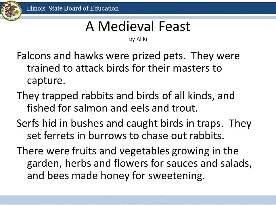 Falcons and hawks were prized pets. They were trained to attack birds for their masters to capture. They trapped rabbits and birds of all kinds, and f