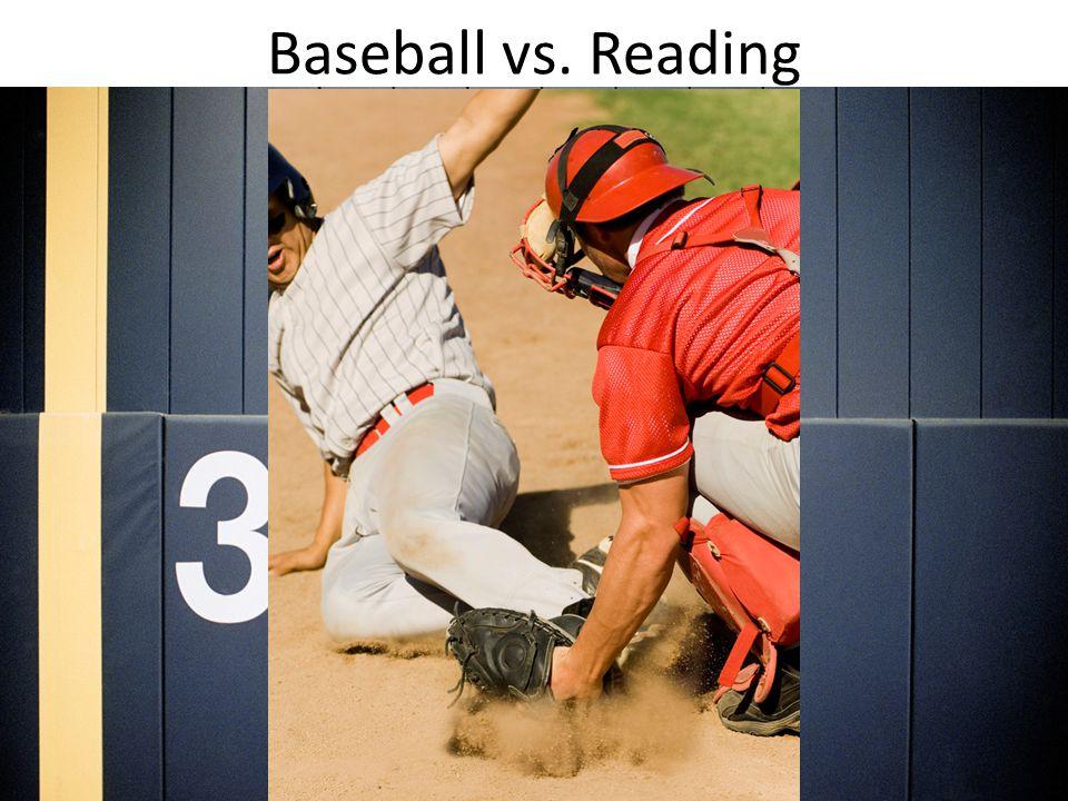 Baseball vs. Reading
