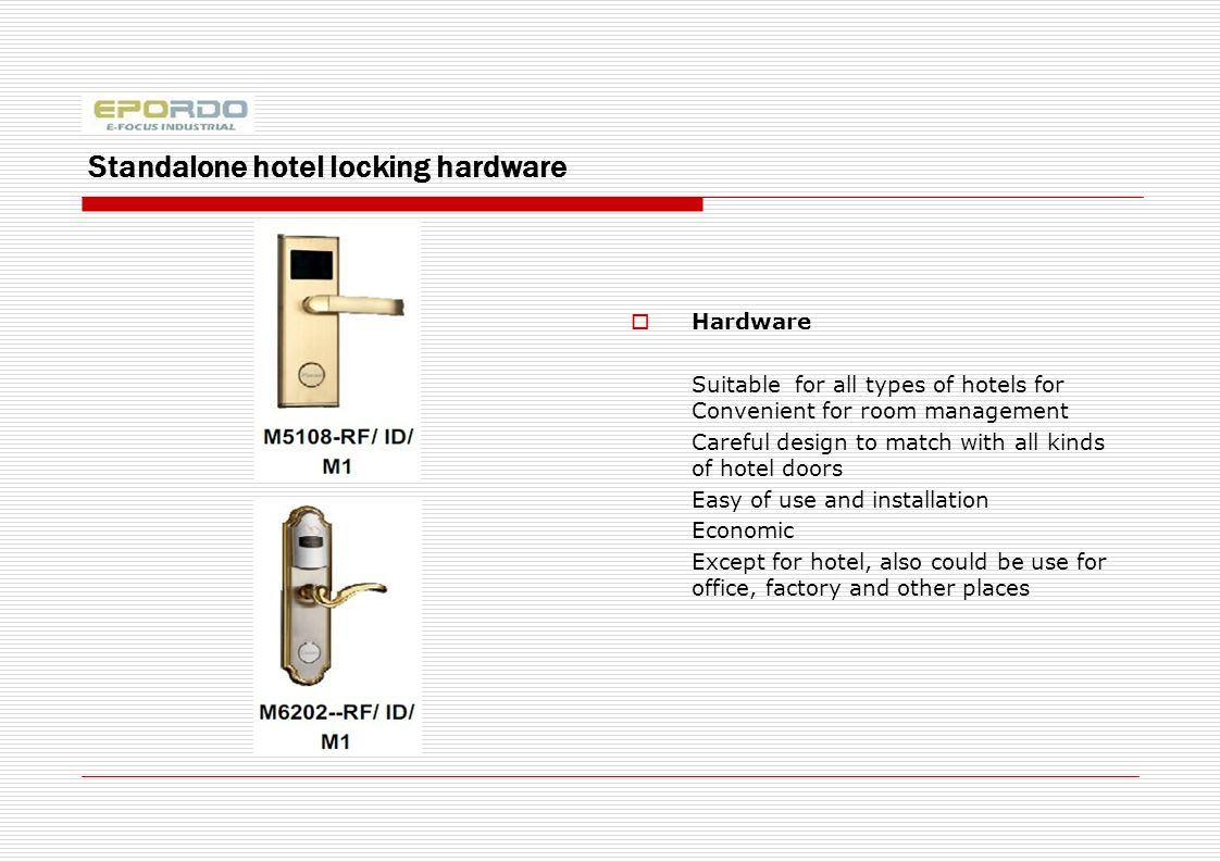 Standalone hotel locking hardware Hardware Suitable for all types of hotels for Convenient for room management Careful design to match with all kinds of hotel doors Easy of use and installation Economic Except for hotel, also could be use for office, factory and other places