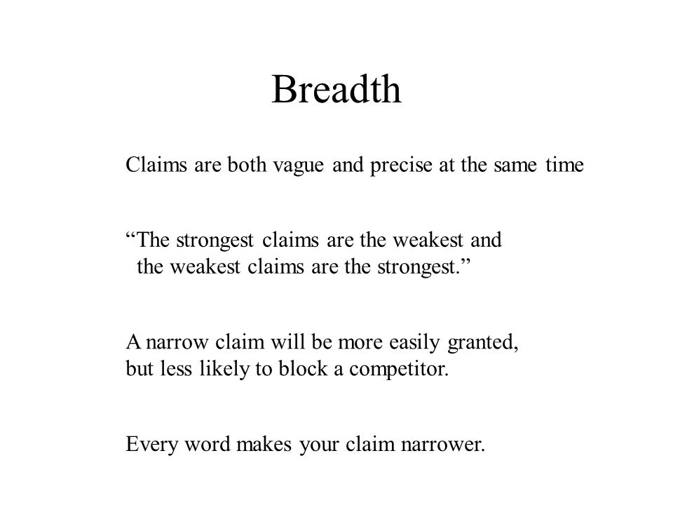 Breadth The strongest claims are the weakest and the weakest claims are the strongest.