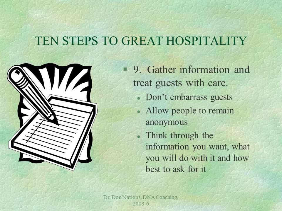 Dr. Don Nations, DNA Coaching, 2003-6 TEN STEPS TO GREAT HOSPITALITY §9.