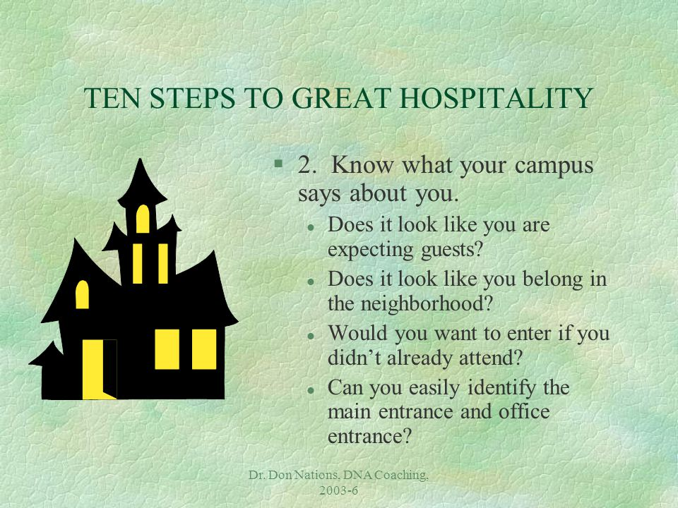 Dr. Don Nations, DNA Coaching, 2003-6 TEN STEPS TO GREAT HOSPITALITY §2.