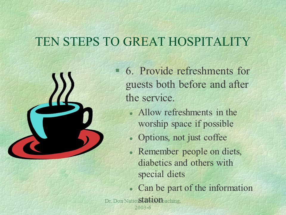 Dr. Don Nations, DNA Coaching, 2003-6 TEN STEPS TO GREAT HOSPITALITY §6.