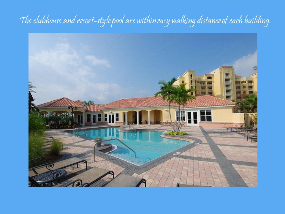 The clubhouse and resort-style pool are within easy walking distance of each building.