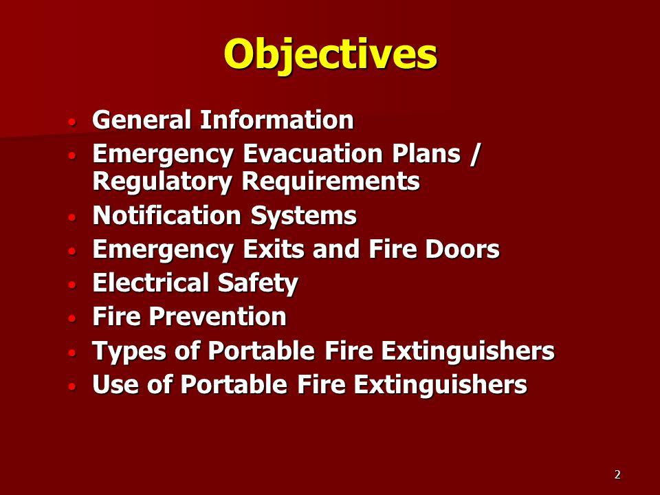 2 Objectives General Information General Information Emergency Evacuation Plans / Regulatory Requirements Emergency Evacuation Plans / Regulatory Requ