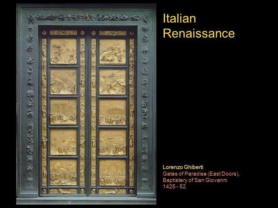 Lorenzo Ghiberti Gates of Paradise (East Doors), Baptistery of San Giovanni 1425 - 52.