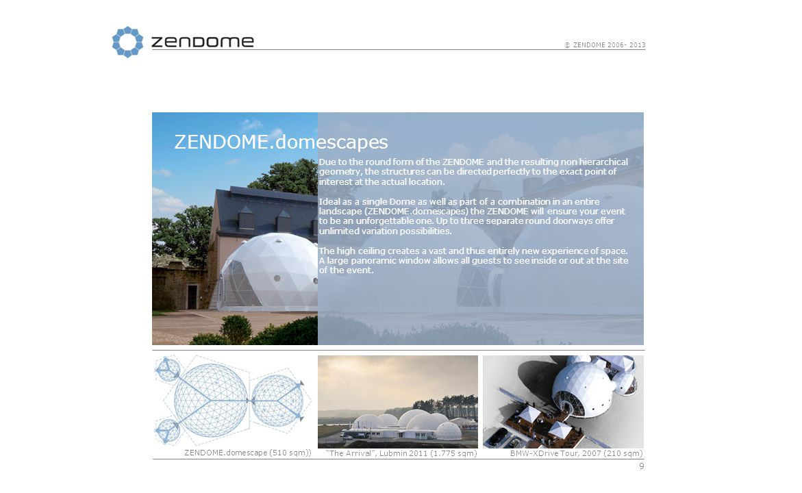 20 © ZENDOME 2006- 2013 To ensure a sustainable use of the ZENDOME.floor-system we only use high quality material: the primary static substructure of the floor is made from galvanized steel.