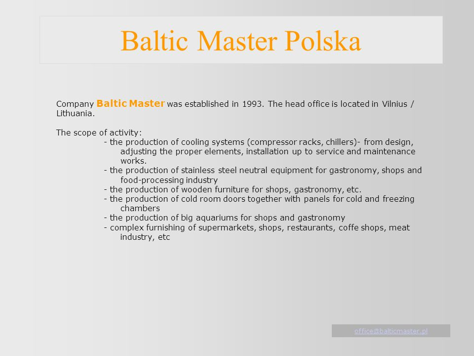 Baltic Master Polska Company Baltic Master was established in 1993.
