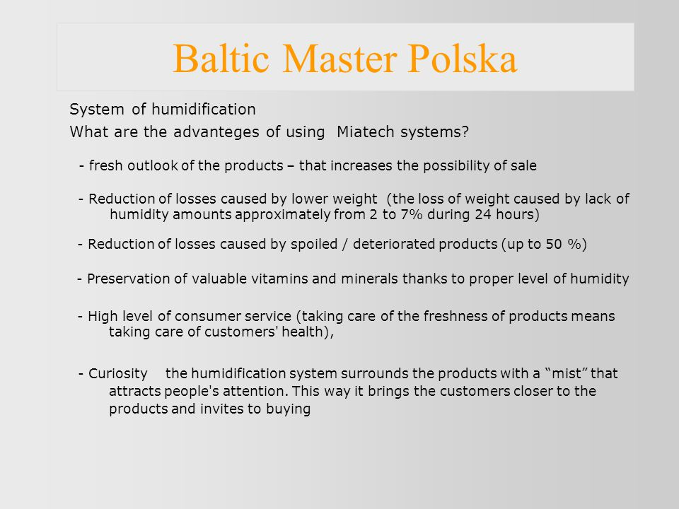 Baltic Master Polska System of humidification What are the advanteges of using Miatech systems.
