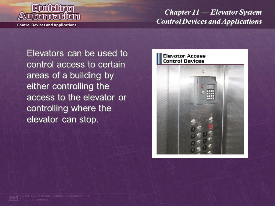 Chapter 11 Elevator System Control Devices and Applications The normal operating algorithm of an elevator system determines the best sequence of stops