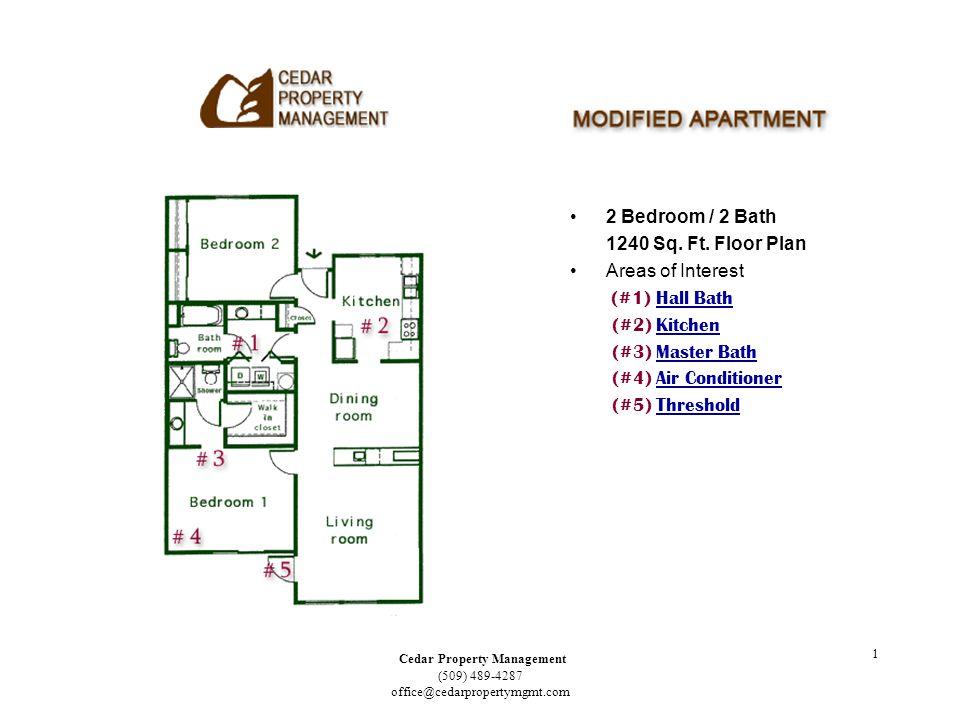 Cedar Property Management (509) 489-4287 office@cedarpropertymgmt.com 1 2 Bedroom / 2 Bath 1240 Sq.