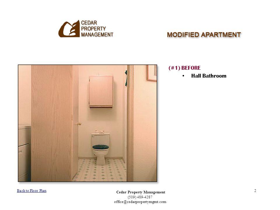 Cedar Property Management (509) 489-4287 office@cedarpropertymgmt.com 2 (#1) BEFORE Hall Bathroom Back to Floor Plan
