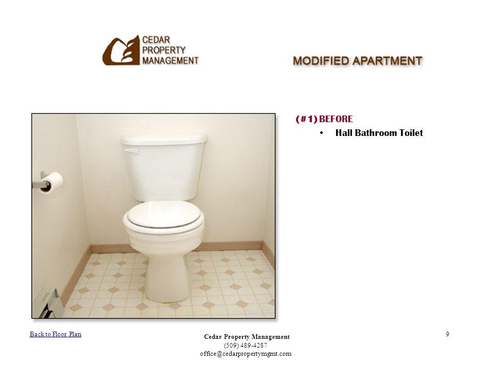 Cedar Property Management (509) 489-4287 office@cedarpropertymgmt.com 9 (#1) BEFORE Hall Bathroom Toilet Back to Floor Plan