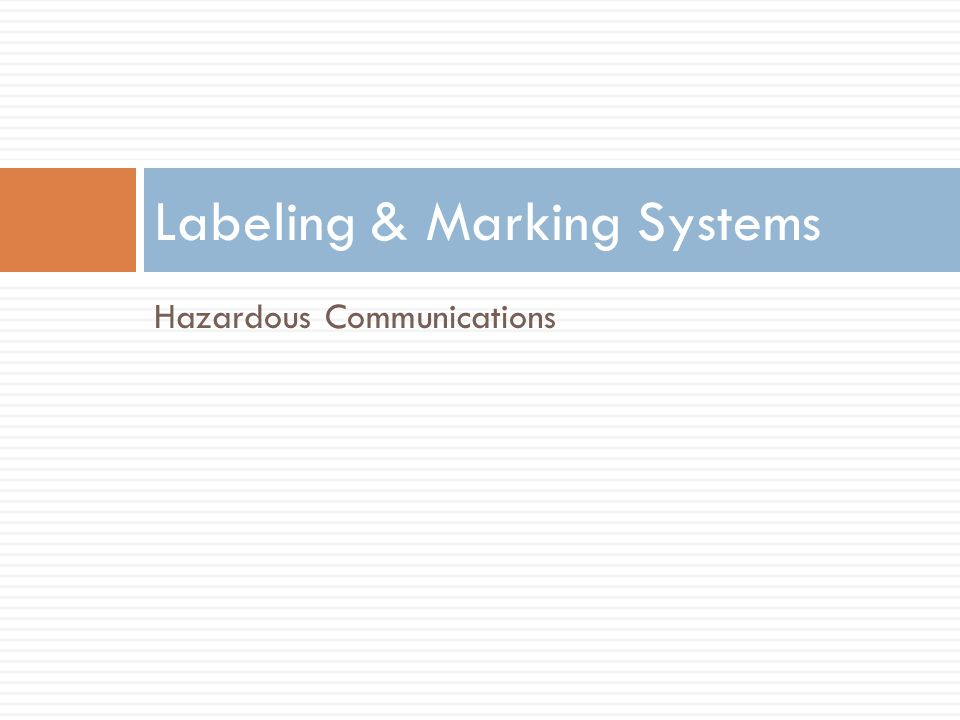The OSHA Hazard Communication Standard requires that ALL hazardous materials be labeled.