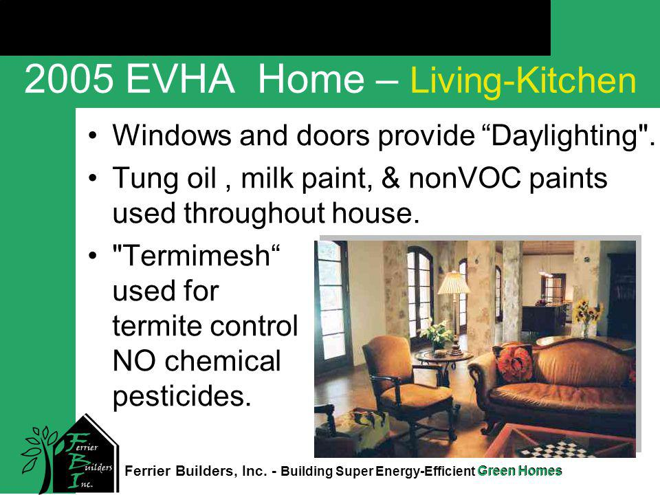 Green Homes Click to edit Master title style Ferrier Builders, Inc. - Building Super Energy-Efficient Green Homes 2005 EVHA Home – Living-Kitchen Wind