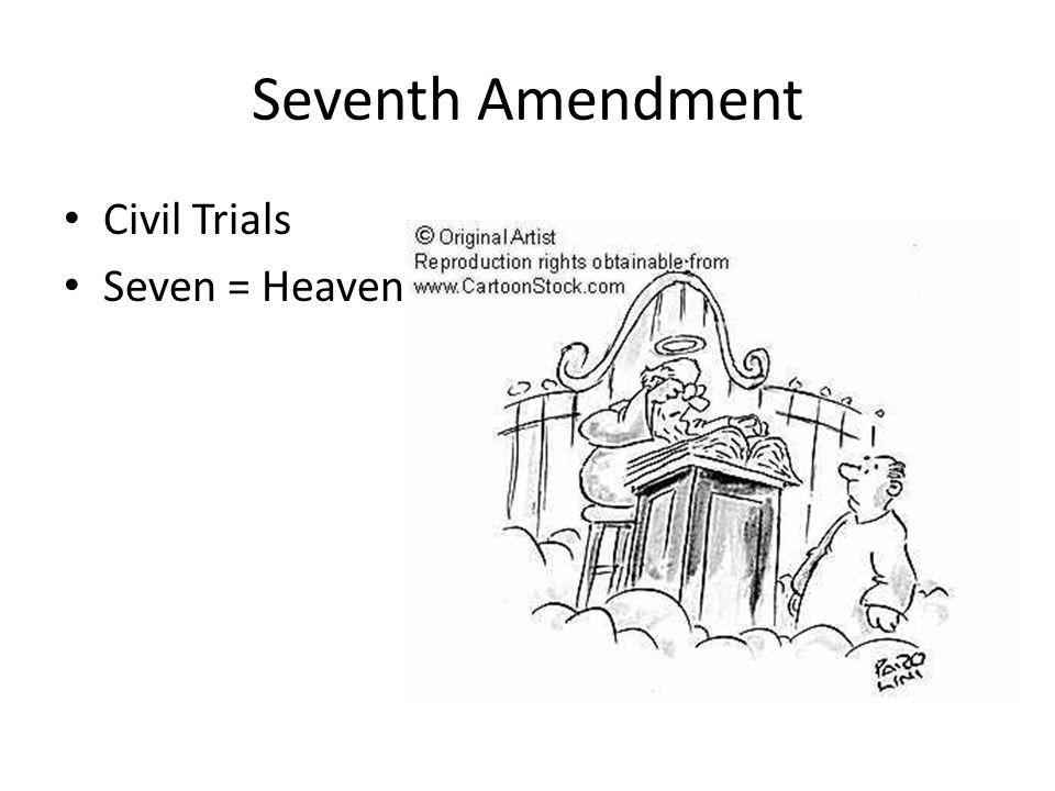 Seventh Amendment Civil Trials Seven = Heaven