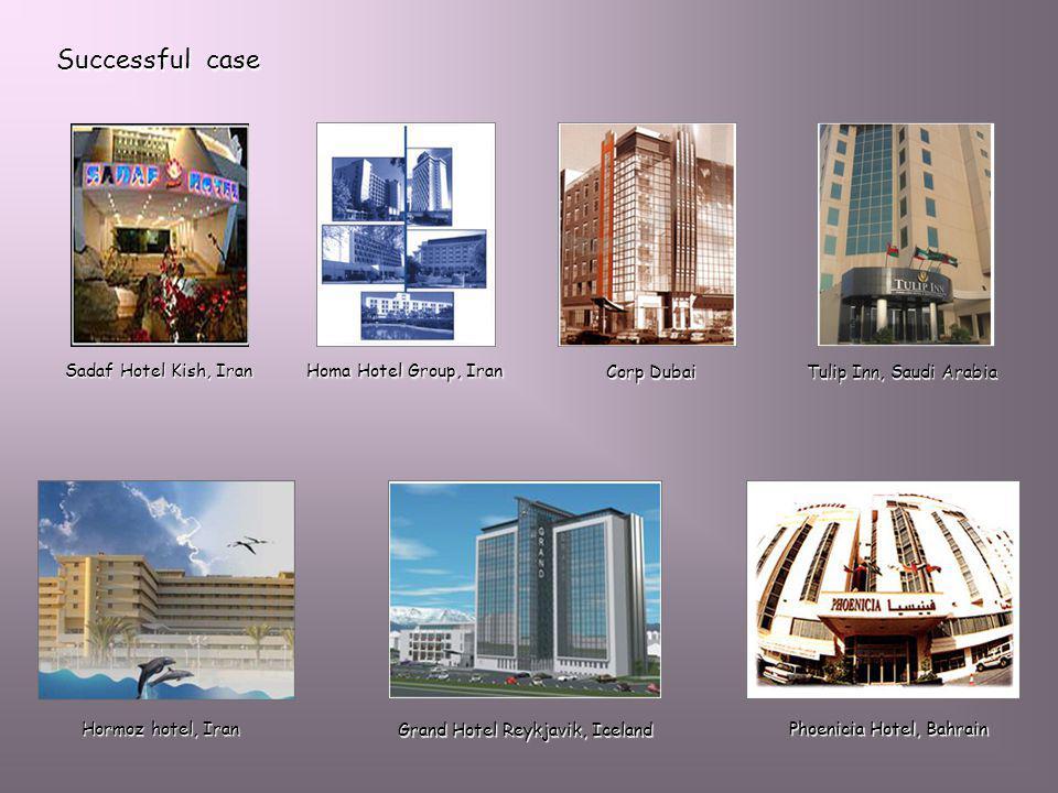 Successful case Homa Hotel Group, Iran Corp Dubai Tulip Inn, Saudi Arabia Hormoz hotel, Iran Grand Hotel Reykjavik, Iceland Sadaf Hotel Kish, Iran Pho