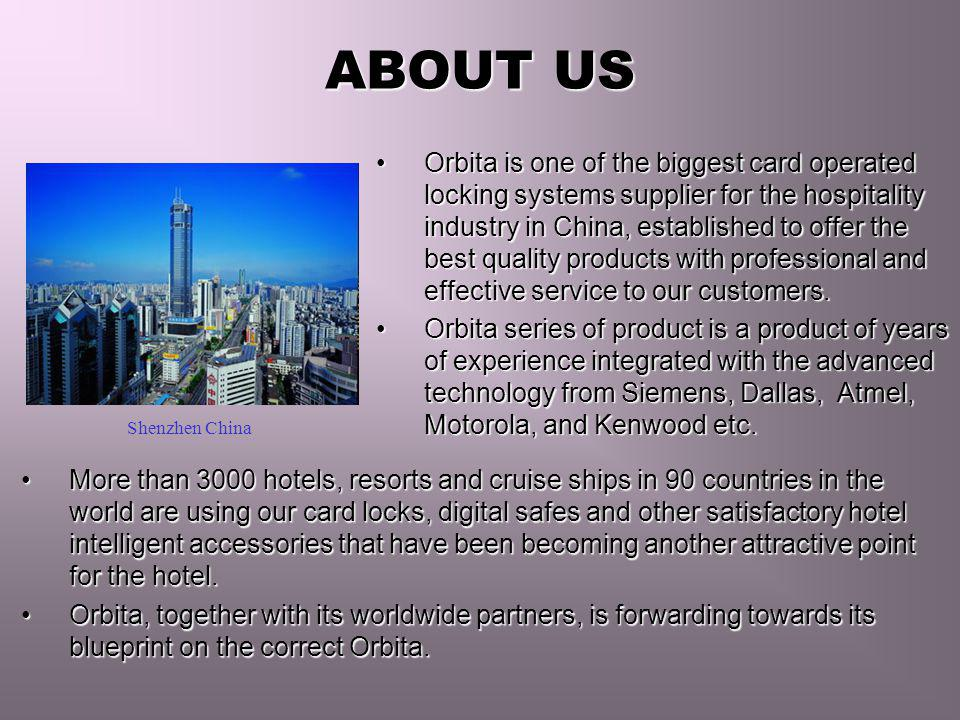 ABOUT US Orbita is one of the biggest card operated locking systems supplier for the hospitality industry in China, established to offer the best qual