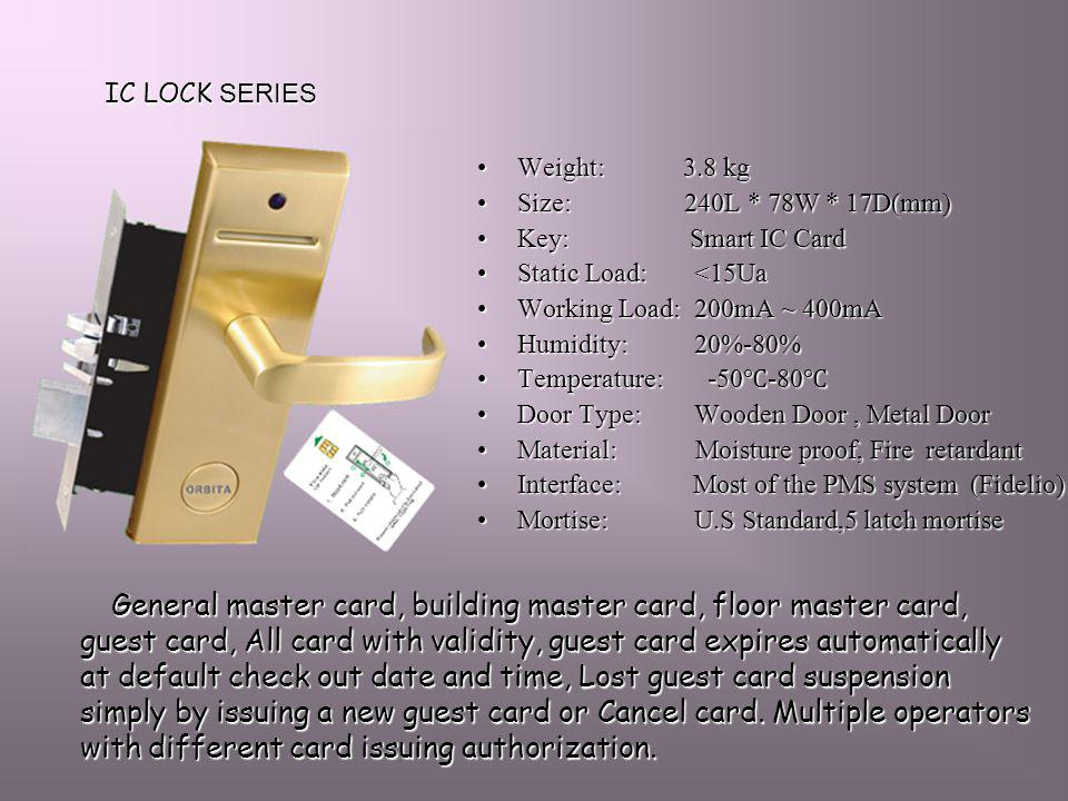 IC LOCK SERIES Weight: 3.8 kgWeight: 3.8 kg Size: 240L * 78W * 17D(mm)Size: 240L * 78W * 17D(mm) Key: Smart IC CardKey: Smart IC Card Static Load: <15