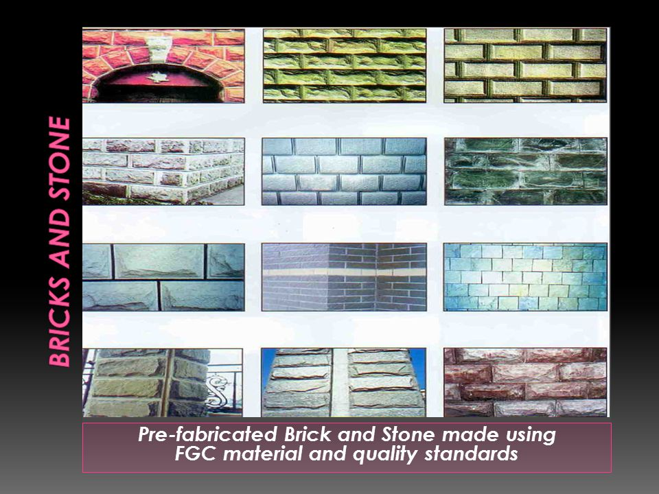 Pre-fabricated Brick and Stone made using FGC material and quality standards