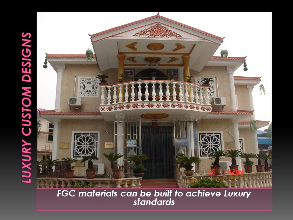 FGC materials can be built to achieve Luxury standards