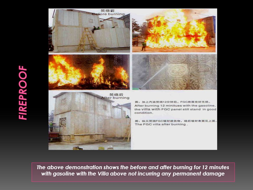 The above demonstration shows the before and after burning for 12 minutes with gasoline with the Villa above not incurring any permanent damage