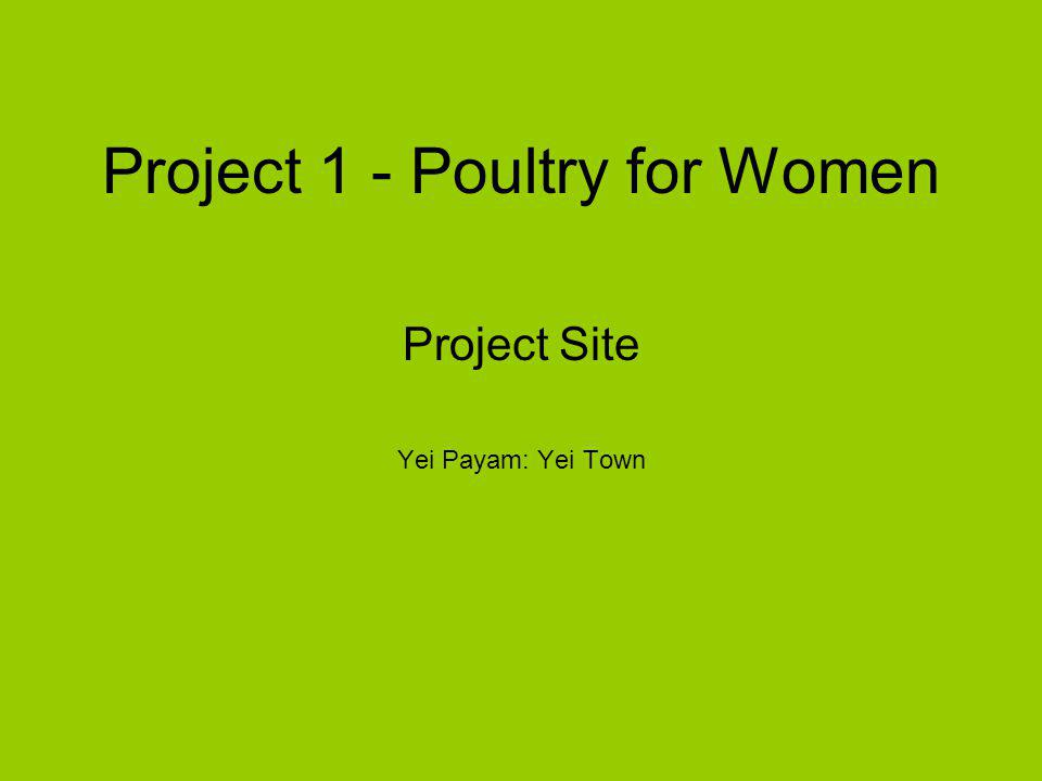 Project 1 - Poultry for Women Project Site Yei Payam: Yei Town