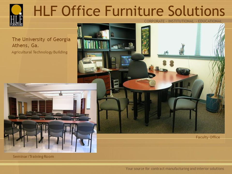 Your source for contract manufacturing and interior solutions Faculty Office The University of Georgia Athens, Ga.