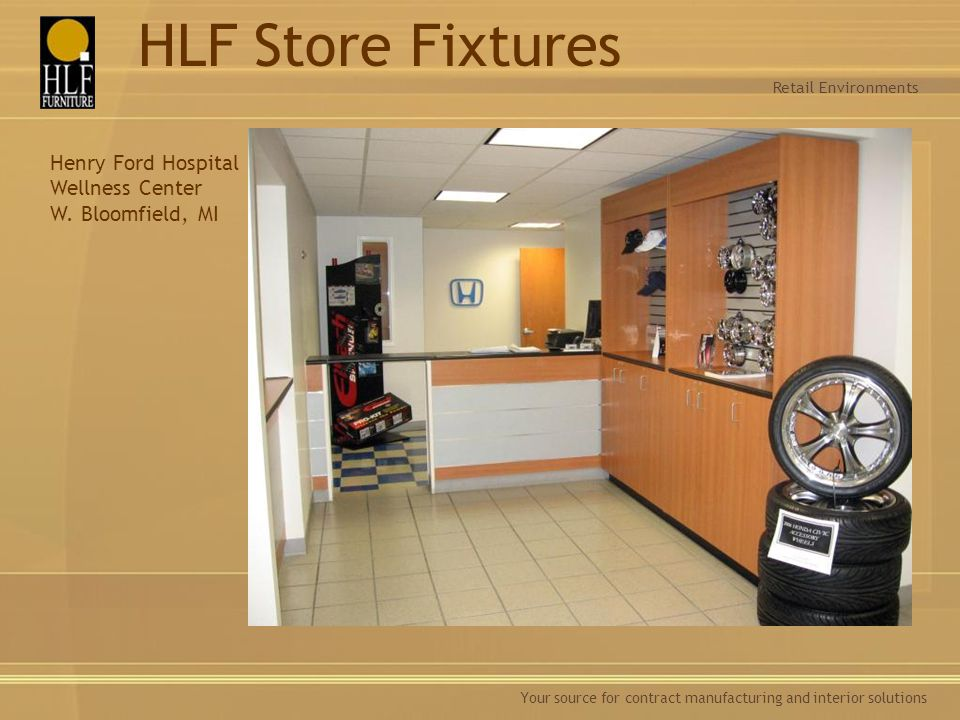 Your source for contract manufacturing and interior solutions Retail Environments HLF Store Fixtures Henry Ford Hospital Wellness Center W. Bloomfield