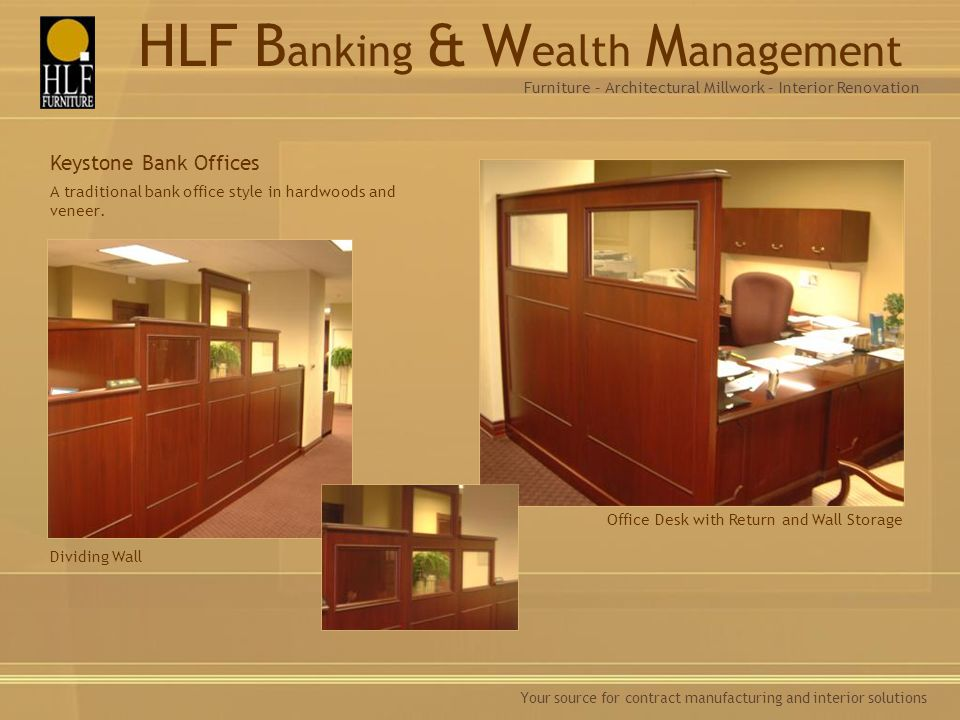 Your source for contract manufacturing and interior solutions A traditional bank office style in hardwoods and veneer.