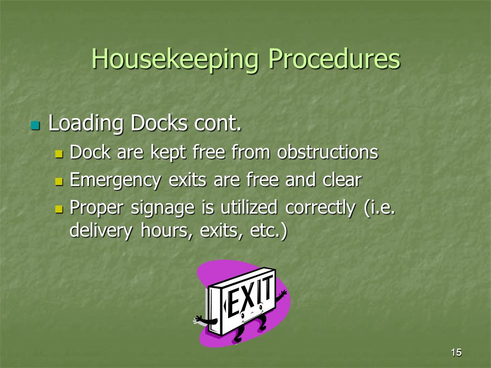 15 Housekeeping Procedures Loading Docks cont.Loading Docks cont.