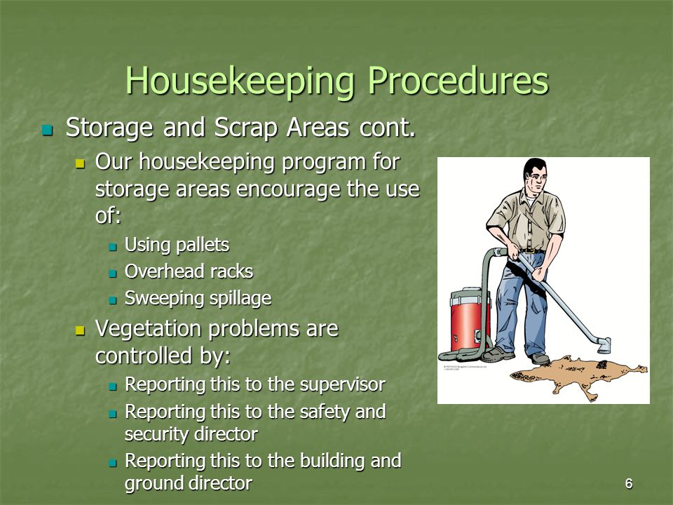 6 Housekeeping Procedures Storage and Scrap Areas cont.
